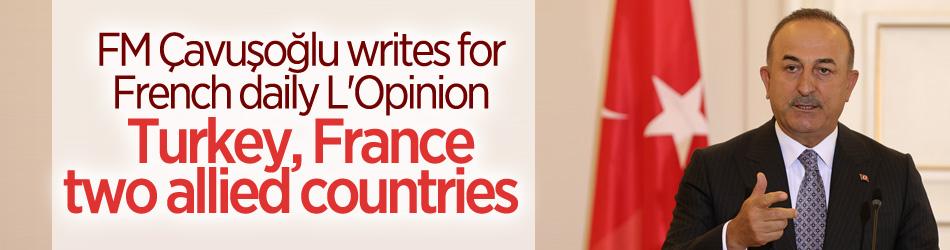 Türkiye ve Fransa dost ve müttefik olarak kalacak: Türkiye FM