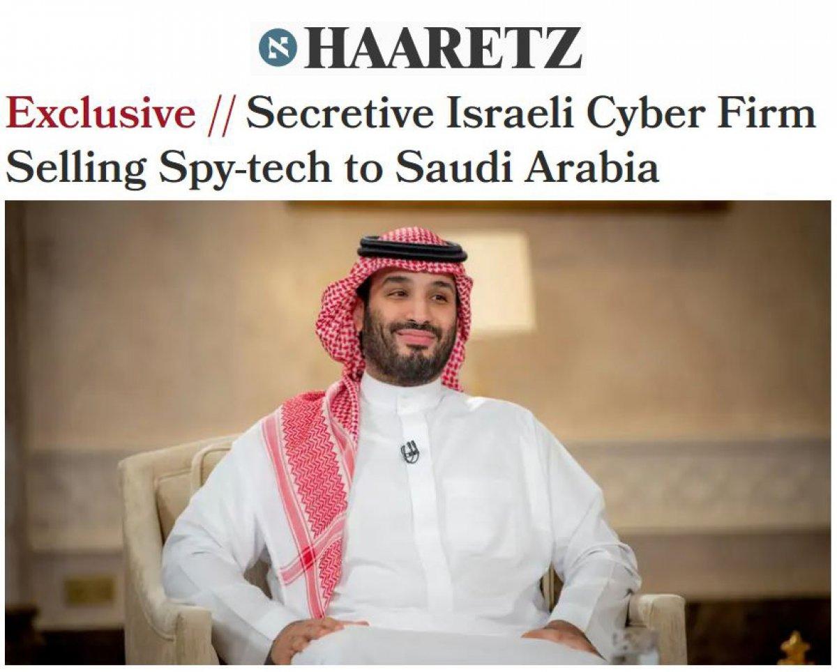 Haaretz: İsrailli firma, Suudi Arabistan a casusluk teknolojisi satıyor #3