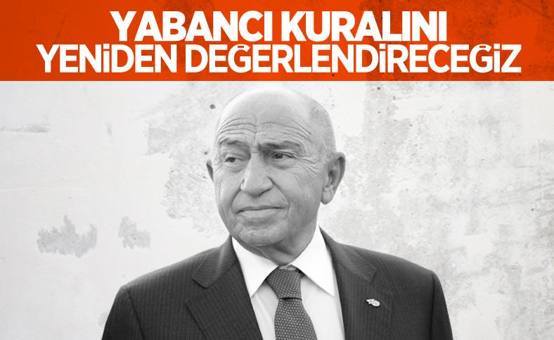 Nihat Özdemir: Yabancı kuralını tekrar değerlendireceğiz
