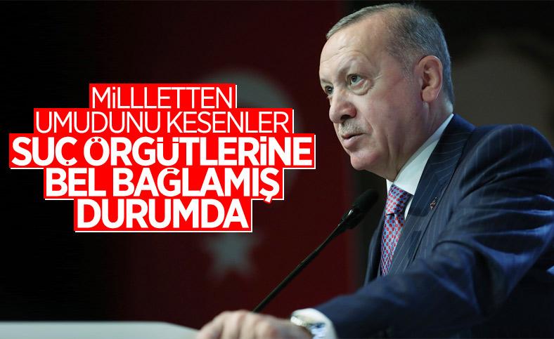 Cumhurbaşkanı Erdoğan'dan Kılıçdaroğlu'na: Suç örgütlerine bel bağlamış durumda