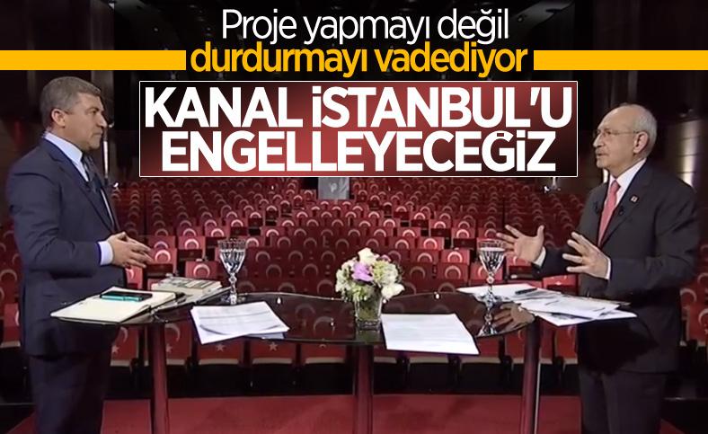 Kemal Kılıçdaroğlu: Kanal İstanbul Projesi'ni durduracağız