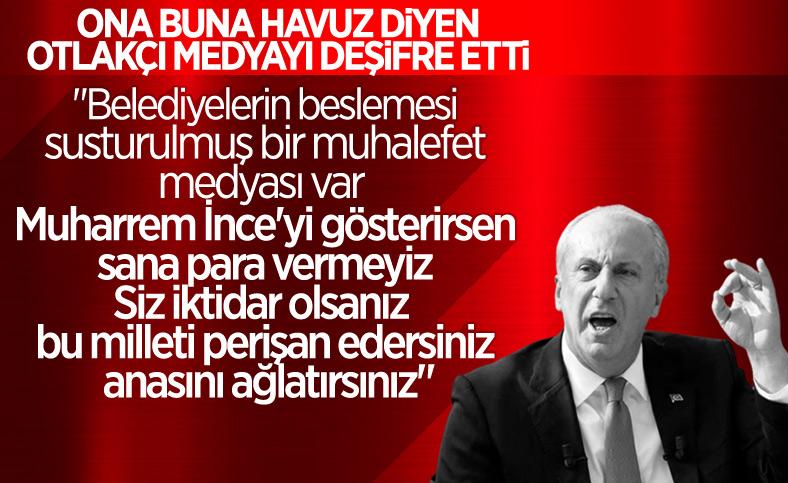 Muharrem İnce'den CHP'ye: Siz iktidar olsanız milleti perişan edersiniz