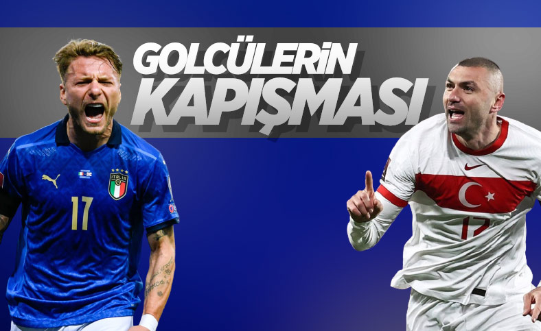 İtalya-Türkiye maçında golcüler dikkat çekiyor