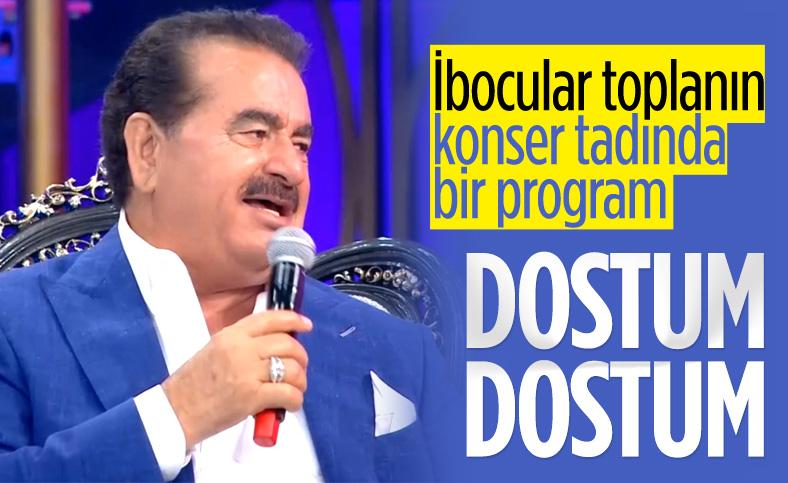 İbrahim Tatlıses'ten Dostum Dostum türküsü