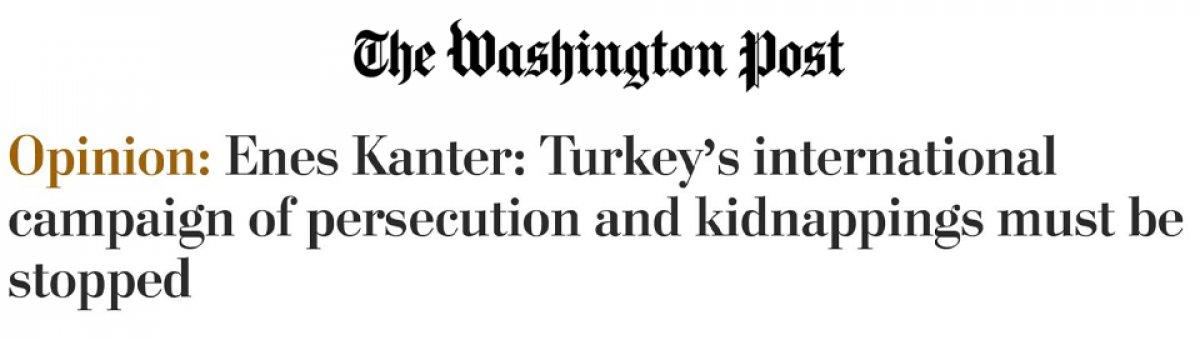 Enes Kanter, Washington Post üzerinden Türkiye yi hedef aldı #2