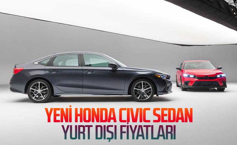 2022 Honda Civic Sedan'ın yurt dışı fiyatları belli oldu