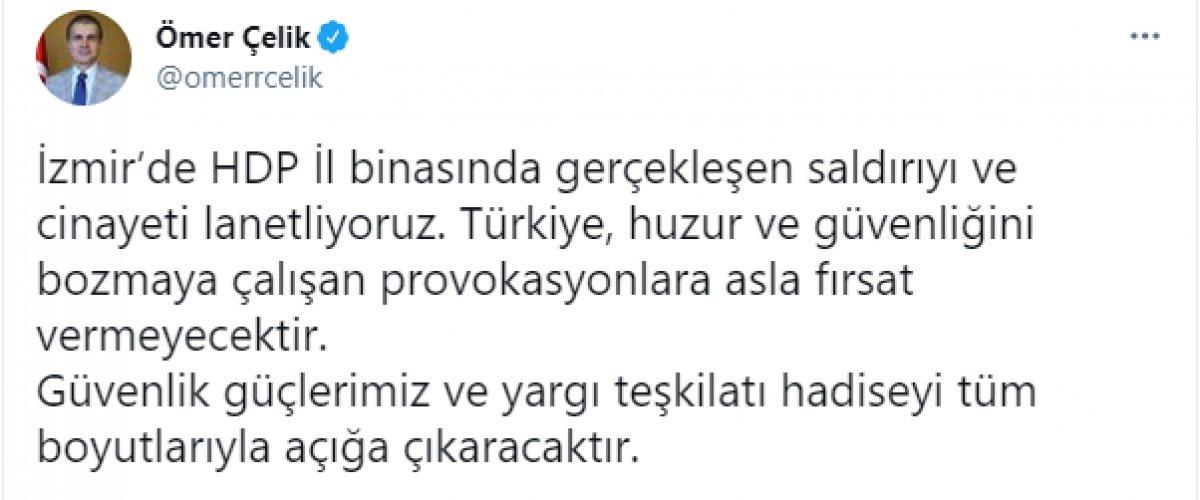 Ömer Çelik, HDP İzmir il binasındaki saldırıyı kınadı #3