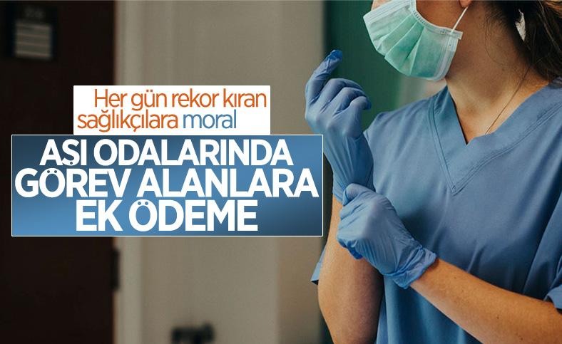 Koronavirüs aşı odalarında görevli sağlık çalışanlarına ek ödeme