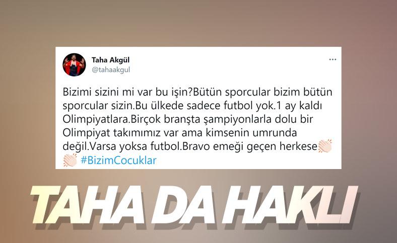 Taha Akgül: Bu ülkede sadece futbol yok