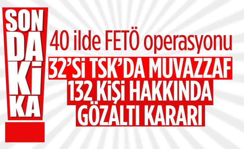 İzmir merkezli 40 ilde FETÖ operasyonu