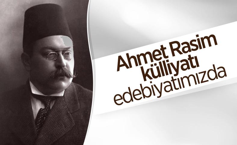 Ahmet Rasim'in tüm eserleri edebiyatımıza kazandırılıyor
