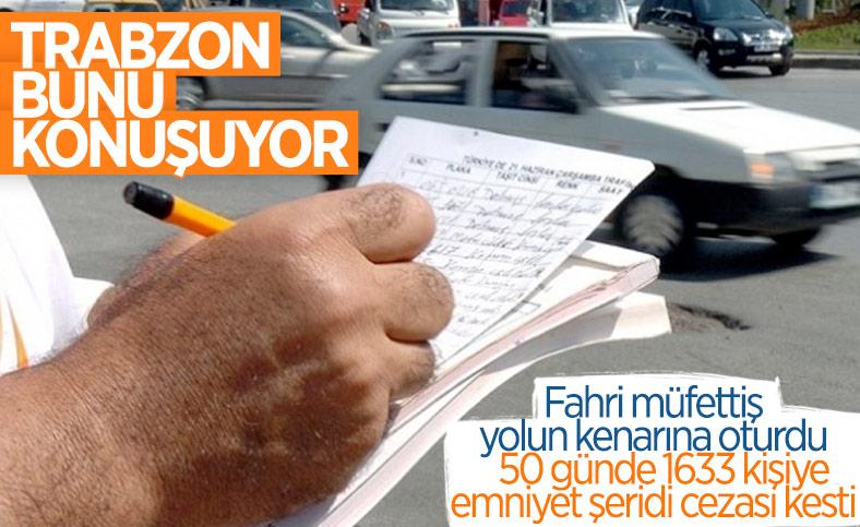 Trabzon'da gündem, 50 günde bin 633 sürücüye ceza yazan fahri müfettiş