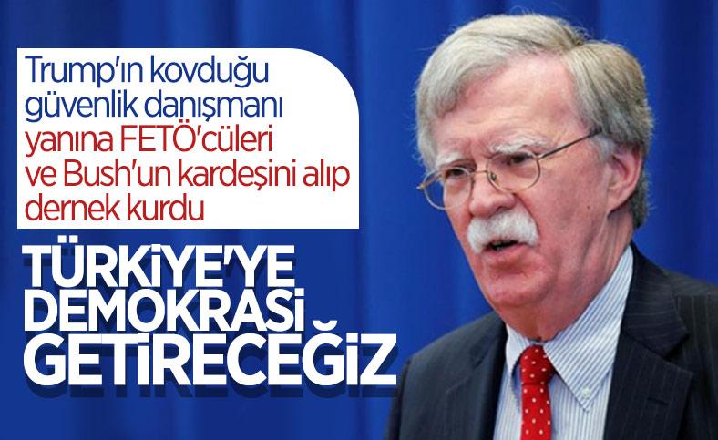 John Bolton ve Jeb Bush, 'Türkiye'ye demokrasi getirmek' iddiasıyla dernek kurdu