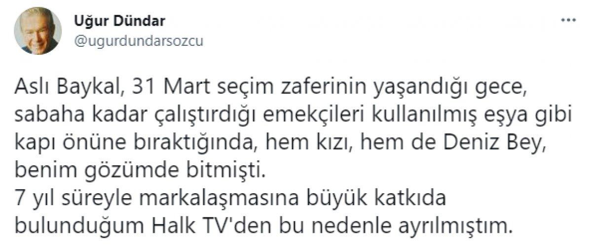 Uğur Dündar ın Halk TV ile ilgili açıklamalarına Aslı Baykal dan cevap  #2