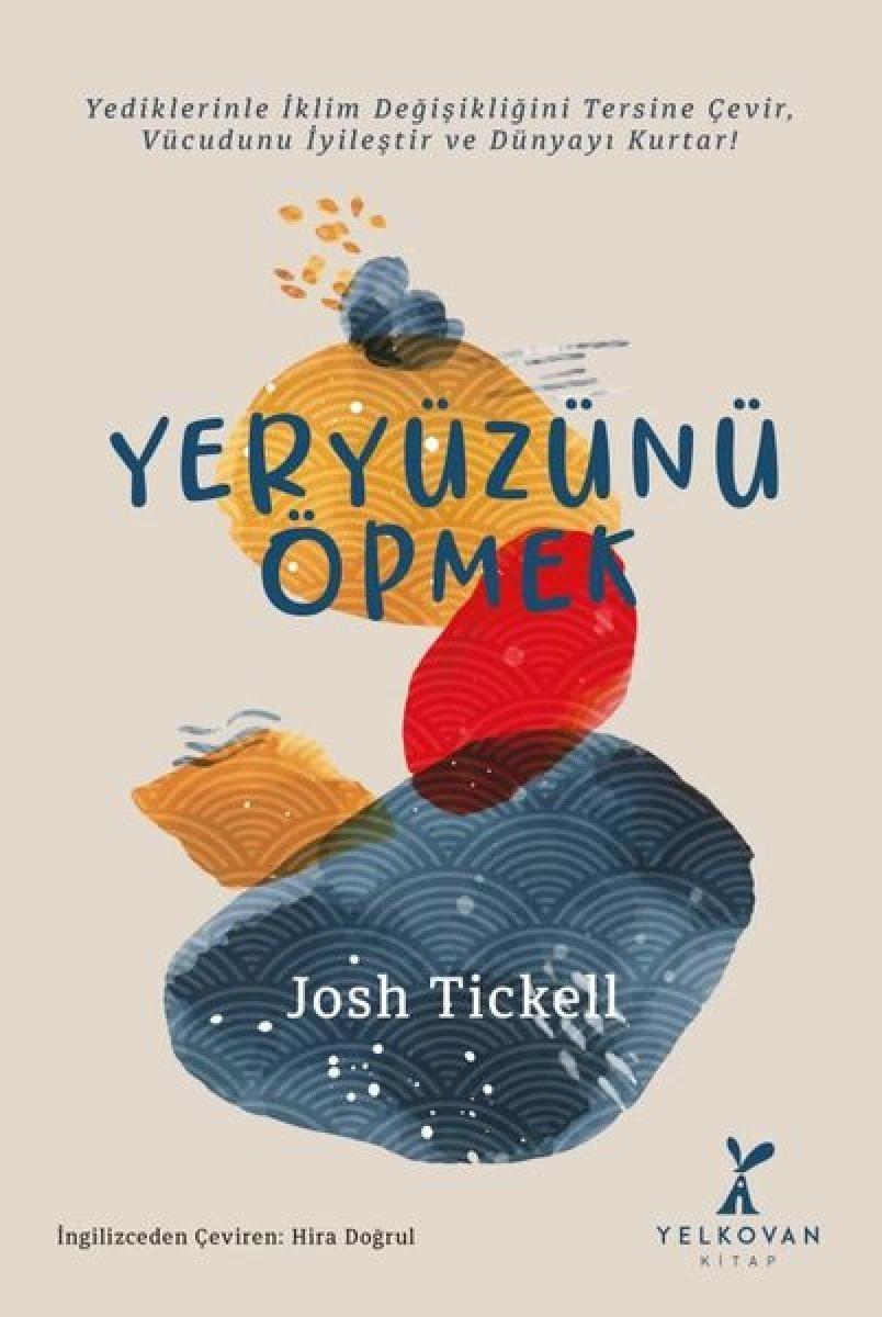 Josh Tickell ın Yeryüzünü Öpmek kitabında doğa ve çevre  #1