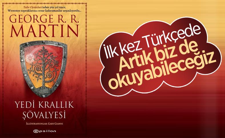 George R. R. Martin'in Yedi Krallık Şövalyesi ilk kez Türkçede