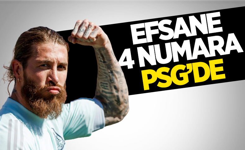 Sergio Ramos'un yeni durağı PSG oldu