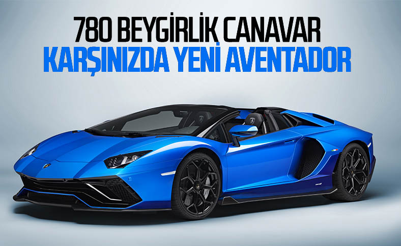 Lamborghini'nin 780 beygirlik yeni canavarı: Aventador Ultimae