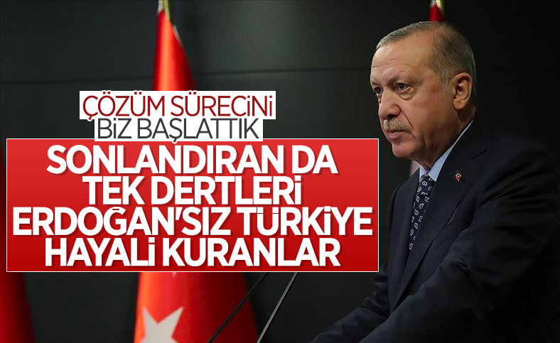 Cumhurbaşkanı Erdoğan: Çözüm sürecini HDP'nin gizli gündemi sonlandırdı