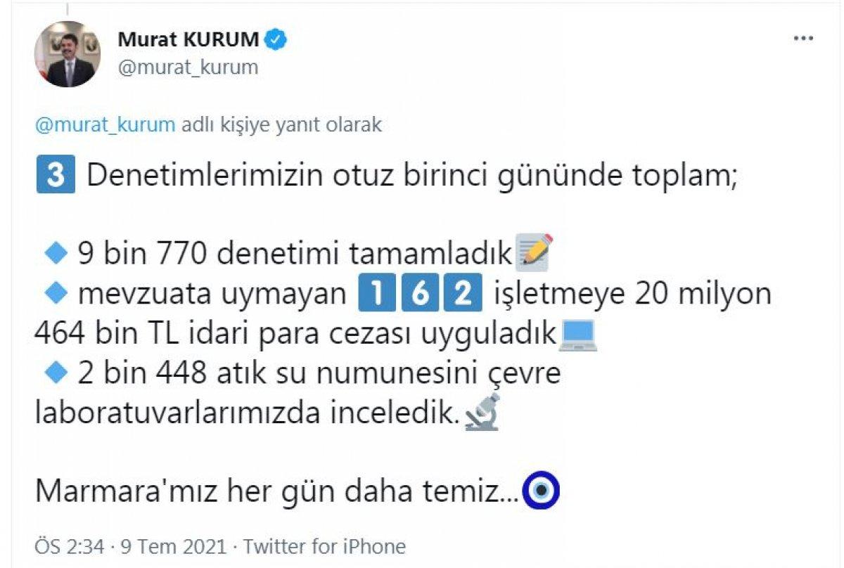 Murat Kurum: Toplanacak müsilaj kalmadığı için temizlik yapılmadı #3