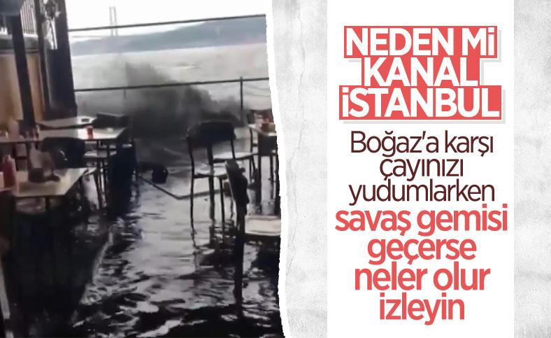 Boğaz'dan geçen savaş gemileri hız yaptı, Üsküdar'da kafeleri su bastı