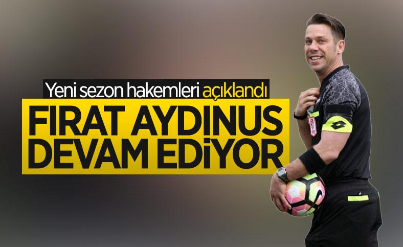 Süper Lig'in 2021-22 sezonunda görev alacak hakemler açıklandı