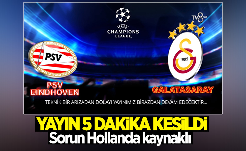 TV8'in Galatasaray - PSV maç yayınında teknik sorun