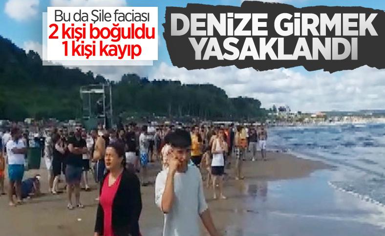 Şile'de denize girmek yasaklandı: 2 kişi boğuldu, 1 kişi kayboldu