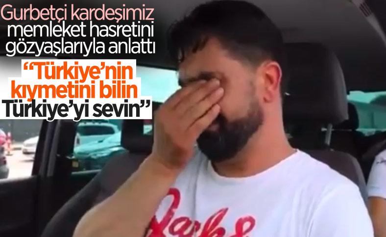 Kapıkule'deki gurbetçinin vatan hasretiyle dolu gözyaşları