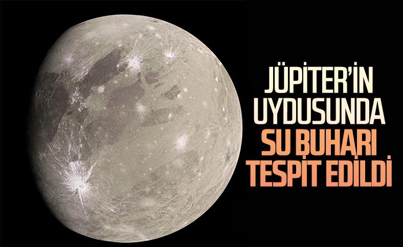 Jüpiter'in uydusu Ganymede'in atmosferinde su buharı bulundu