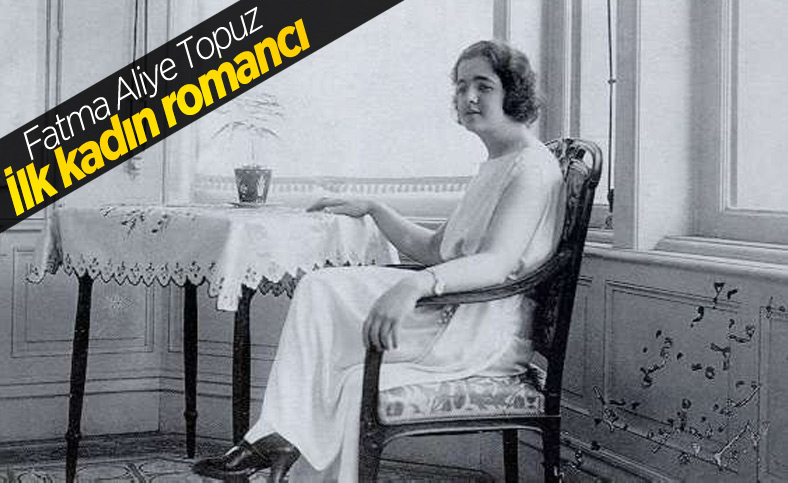İlk Türk kadın romancısı Fatma Aliye Topuz'a bir bakış