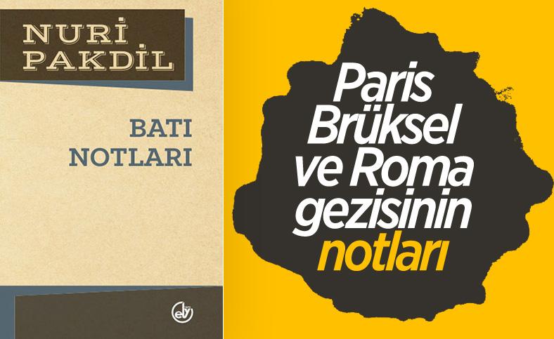 Nuri Pakdil'in Batı Notları kitabında Avrupa'ya eleştirel bir gözlem