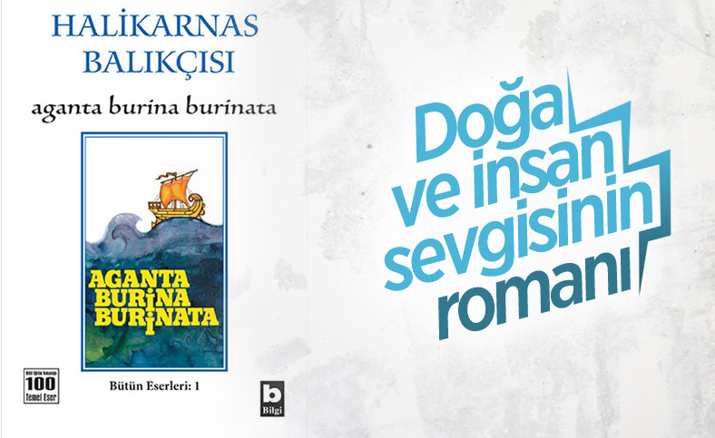 Halikarnas Balıkçısı'nın ilk romanı: Aganta Burina Burinata