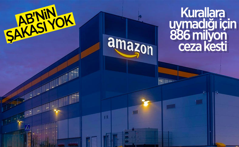 Avrupa Birliği, Amazon'a 886 milyon dolar ceza kesti