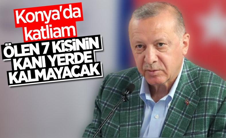 Cumhurbaşkanı Erdoğan'dan Konya'daki katliama tepki
