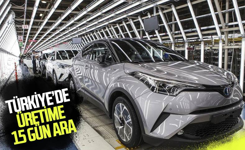 Toyota Türkiye, üretime 15 gün ara verecek