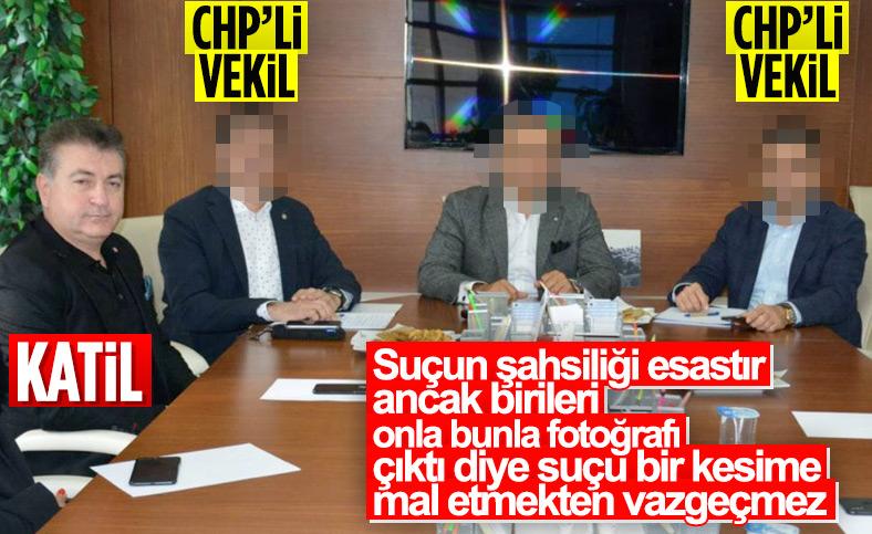 Gülendam'ın katilinin CHP'li vekillerle fotoğrafının çıkması onu CHP'li yapmaz