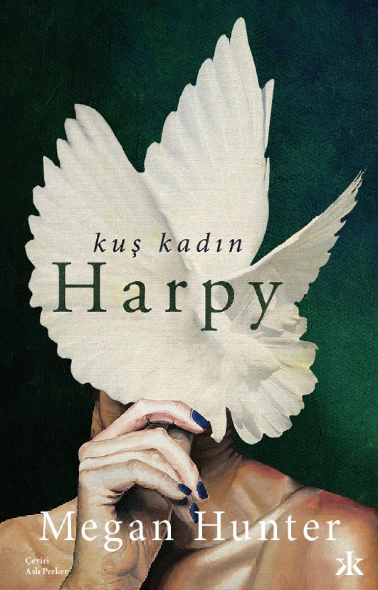 Megan Hunter'ın sarsıcı romanı: Kuş Kadın Harpy #1