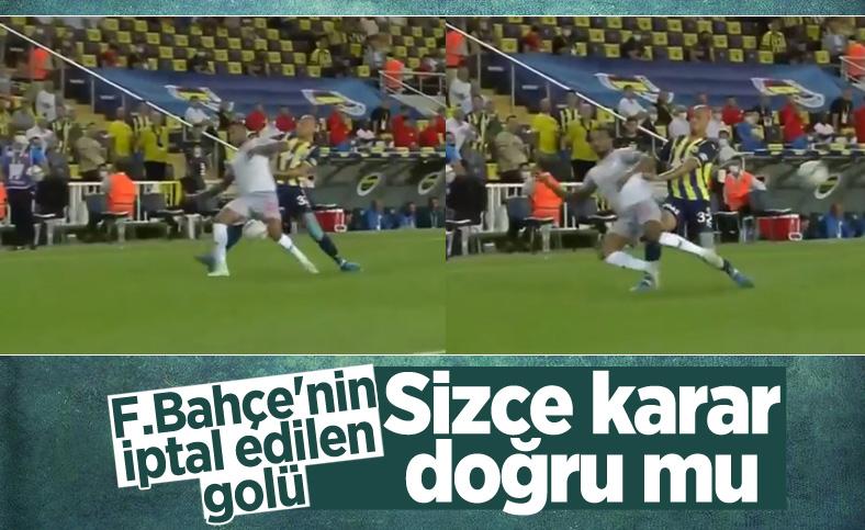 Fenerbahçe'nin iptal olan golü tartışma yarattı