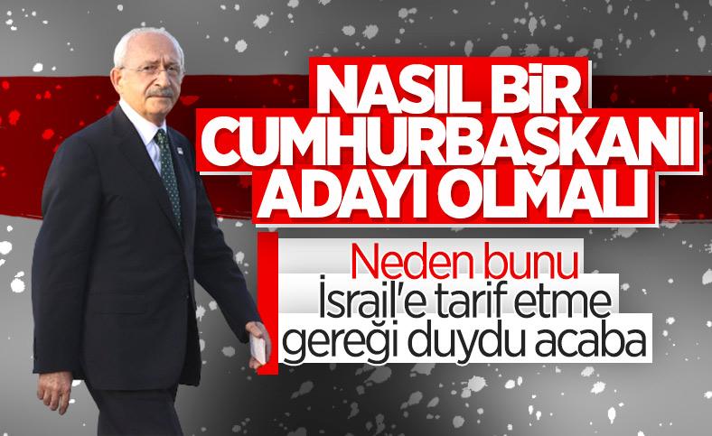 Kemal Kılıçdaroğlu'ndan İsrail'e Türkiye için cumhurbaşkanı adayı tarifi