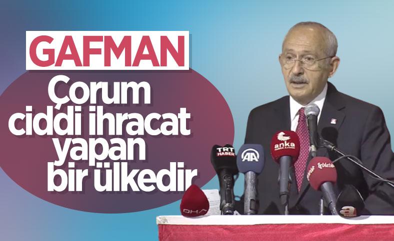 Kemal Kılıçdaroğlu'ndan 'Çorum ülkedir' gafı