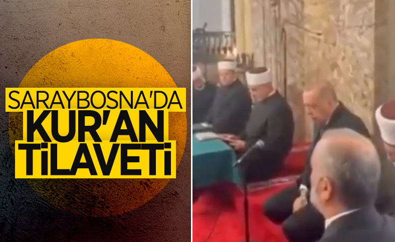 Cumhurbaşkanı Erdoğan, Bosna'da Kur'an tilaveti verdi