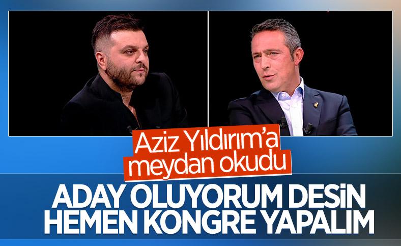 Ali Koç'tan Aziz Yıldırım'a: Aday oluyorum desin kongre yapalım