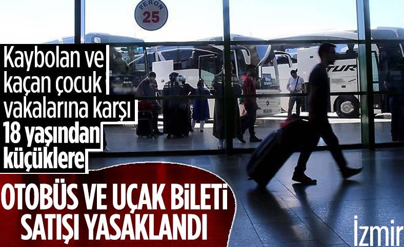 İzmir'de 18 yaşından küçük çocuklara otobüs ve uçak bilet satışı yapılmayacak