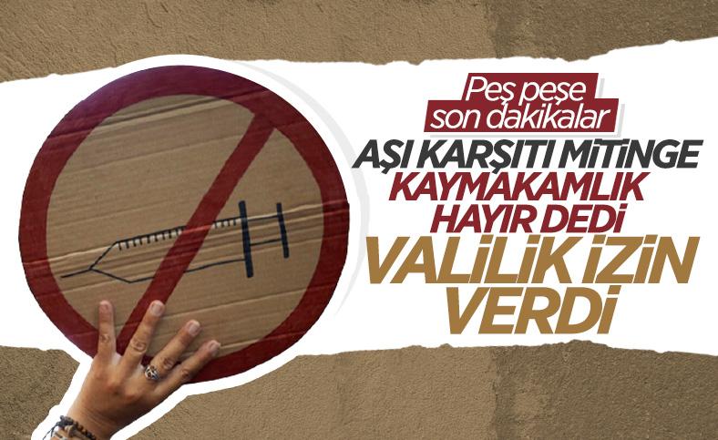 İstanbul'da kaymakamlığın izin vermediği aşı karşıtı mitinge valilikten izin çıktı