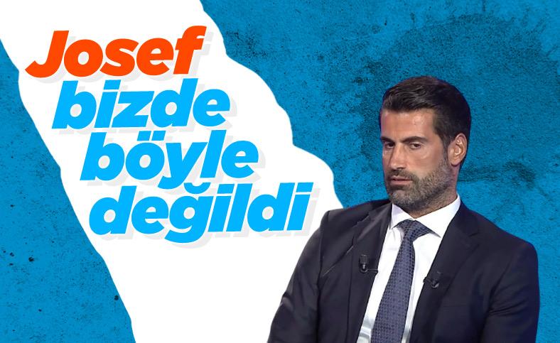 Volkan Demirel: Josef, Fenerbahçe'de böyle değildi