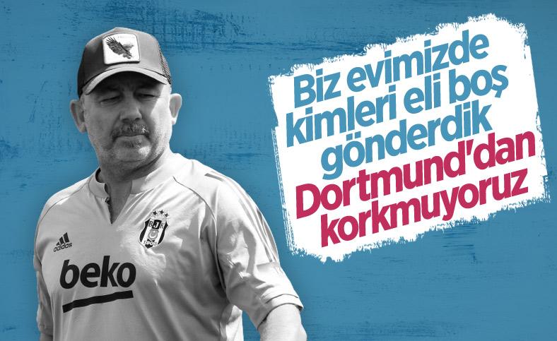Sergen Yalçın'dan Dortmund maçı öncesi iddialı sözler