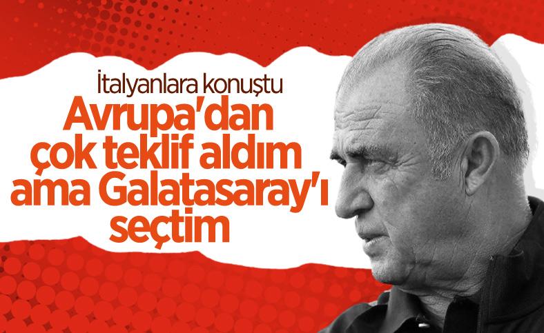 Fatih Terim: Her zaman Galatasaray'ı seçtim