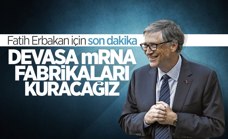 Bill Gates: Devasa mRNA fabrikaları kuracağız