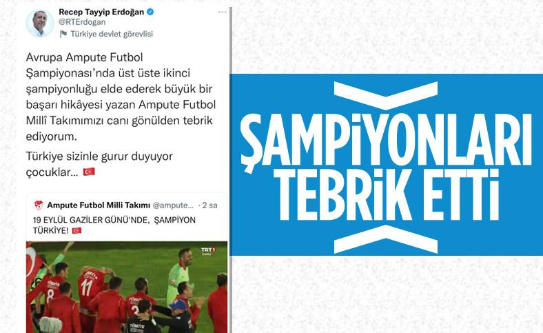 Cumhurbaşkanı Erdoğan, Avrupa Şampiyonu olan Ampute Milli Futbol Takımı'nı kutladı